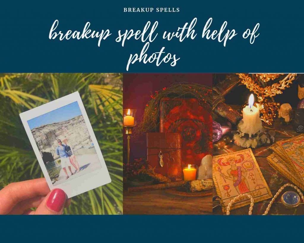 breakup spell with help of photos