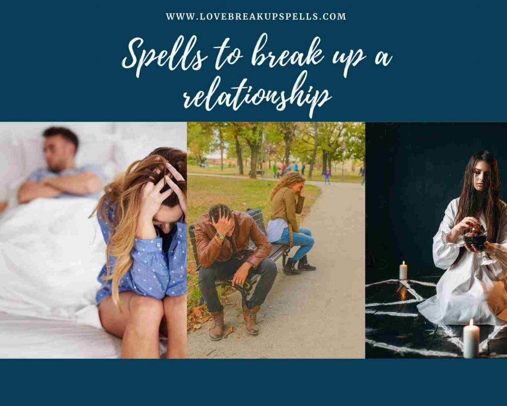 Spells to break up a relationship